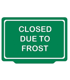 CLOSED DUE TO FROST